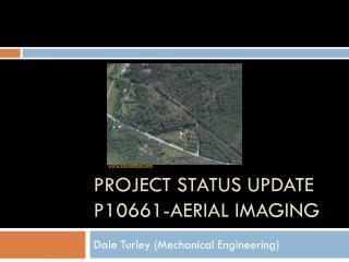 Project Status Update P10661-Aerial  Imaging