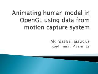 Animating human model in OpenGL using data from motion capture system