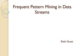 Frequent Pattern Mining in Data Streams