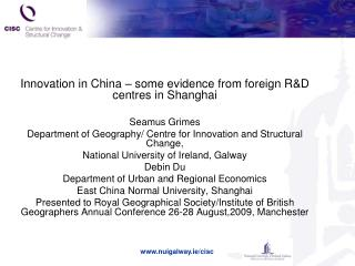 Innovation in China   some evidence from foreign RD centres in Shanghai  Seamus Grimes Department of Geography