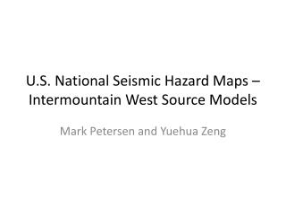 U.S. National Seismic Hazard Maps – Intermountain West Source Models