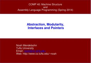 Abstraction, Modularity,  Interfaces and Pointers