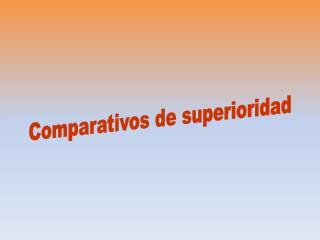 Comparativos de superioridad