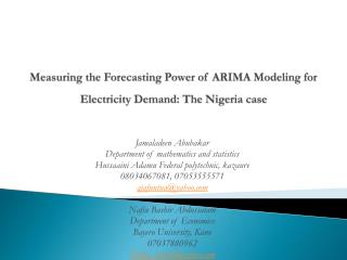 Measuring the Forecasting Power of ARIMA Modeling for Electricity Demand: The Nigeria case