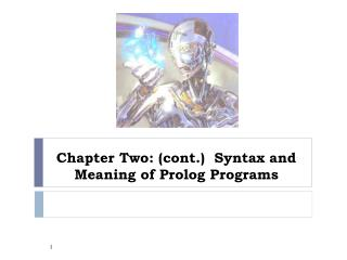 Chapter Two: (cont.)  Syntax and Meaning of Prolog Programs