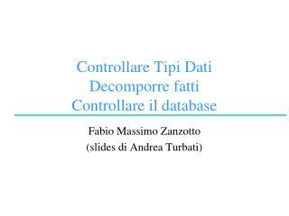 Controllare Tipi Dati Decomporre fatti Controllare il database