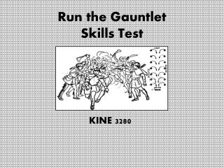 Run the Gauntlet  Skills Test