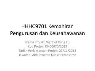 HHHC9701  Kemahiran Pengurusan dan Keusahawanan