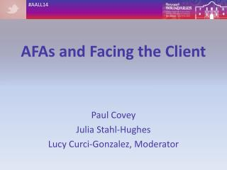 AFAs and Facing the Client