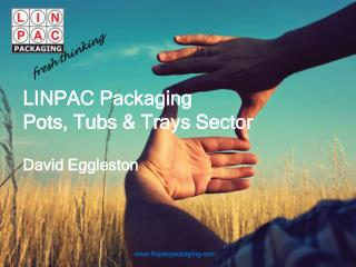 LINPAC Packaging Pots, Tubs & Trays Sector