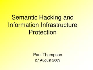 Semantic Hacking and  Information Infrastructure Protection