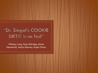 """Dr .  Siegal's  COOKIE DIET® is no  fad"""