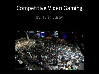 Competitive Video Gaming