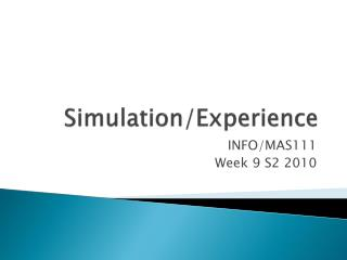 Simulation/Experience