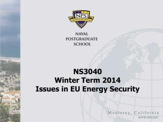 NS3040  Winter  Term  2014 Issues in EU Energy Security