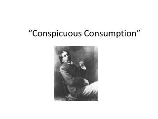 conspicuous consumption essay Brought with it unprecedented urban development, conspicuous consumption,  and the embrace of technology as well as the concomitant issues of inequality,.