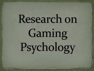Research on Gaming Psychology