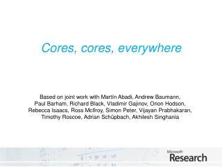 Cores, cores, everywhere