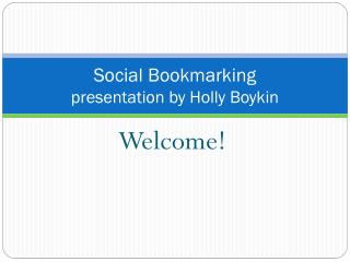 Social Bookmarking  presentation by Holly Boykin
