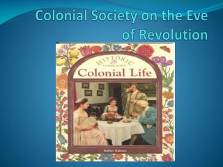 Colonial Society on the Eve of Revolution