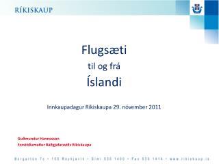 Guðmundur Hannesson  Forstöðumaður Ráðgjafarsviðs Ríkiskaupa
