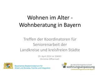 Wohnen im Alter -  Wohnberatung in Bayern