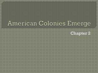 American Colonies Emerge