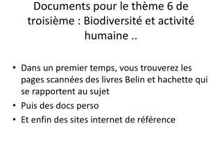 Documents pour le th�me 6 de troisi�me : Biodiversit� et activit� humaine ..