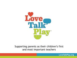 Supporting parents as their children's first and most important teachers