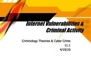 Internet Vulnerabilities  Criminal Activity