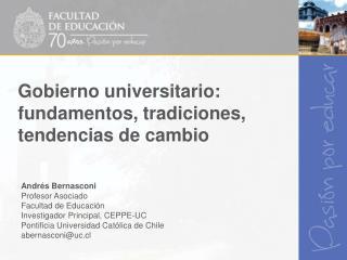 Gobierno universitario: fundamentos, tradiciones, tendencias de cambio
