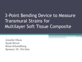 3-Point Bending Device to Measure  Transmural  Strains for Multilayer Soft Tissue Composite