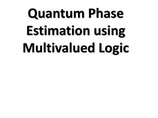 Quantum Phase Estimation using Multivalued Logic