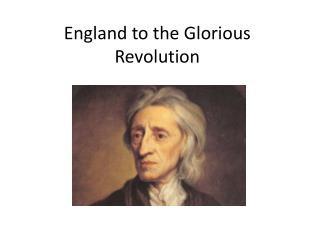England to the Glorious Revolution