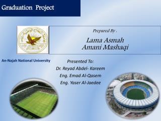 Prepared By : Lama Asmah Amani Mashaqi