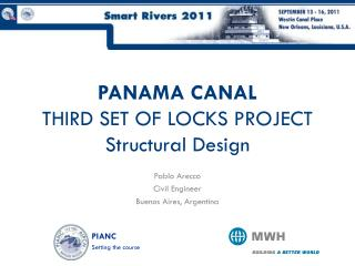 PANAMA CANAL THIRD SET OF LOCKS PROJECT Structural Design