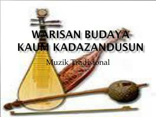 Warisan Budaya Kaum Kadazandusun