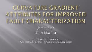 Curvature gradient attributes for improved fault characterization