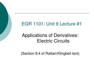 EGR  1101: Unit  9 Lecture #1