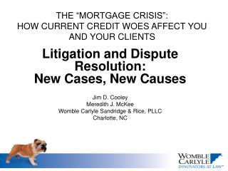 THE  MORTGAGE CRISIS :   HOW CURRENT CREDIT WOES AFFECT YOU AND YOUR CLIENTS