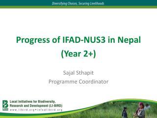 Progress of IFAD-NUS3 in Nepal (Year 2+)