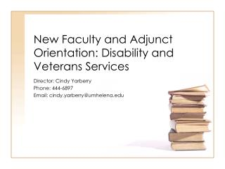 New Faculty and  Adjunct  Orientation :  Disability and Veterans Services