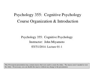 Psychology 355:  Cognitive Psychology Course Organization & Introduction