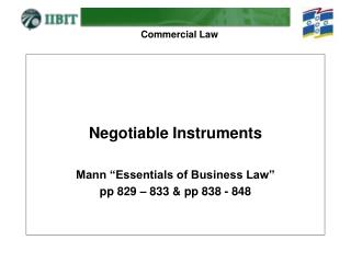Negotiable Instruments  Mann  Essentials of Business Law  pp 829   833  pp 838 - 848