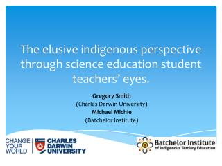 The elusive indigenous perspective through science education student teachers' eyes.