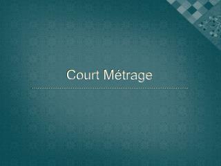 Court  Métrage