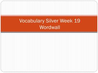 Vocabulary Silver  Week  19  Wordwall