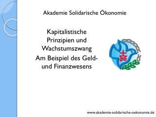 Kapitalistische Prinzipien und  Wachstumszwang Am Beispiel des Geld- und Finanzwesens