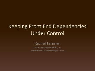 Keeping Front End Dependencies Under Control