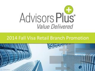 2014 Fall Visa Retail Branch Promotion